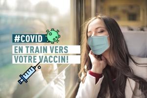 COVID-19 : Le train gratuit jusqu'au centre de vaccination !